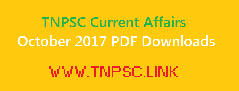 TNPSC Current Affairs October 2017 PDF Downloads - tnpsclink