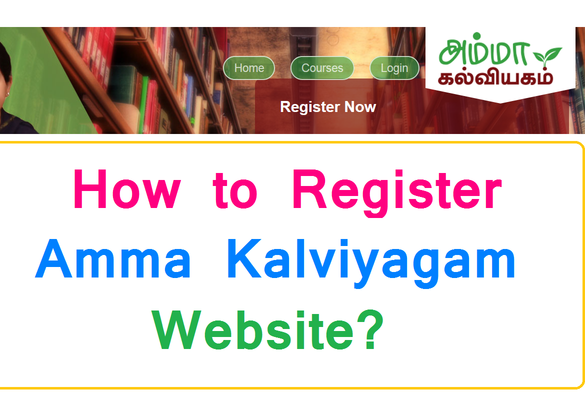 How to Register Amma Kalviyagam Website
