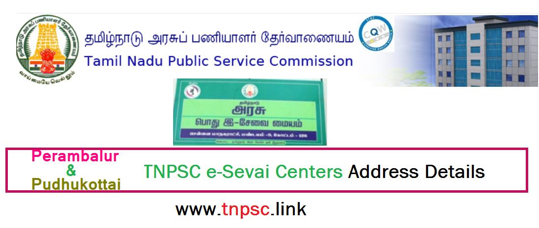 Perambalur -Pudhukottai TNPSC e-Sevai Centers Address Details - tnpsclink