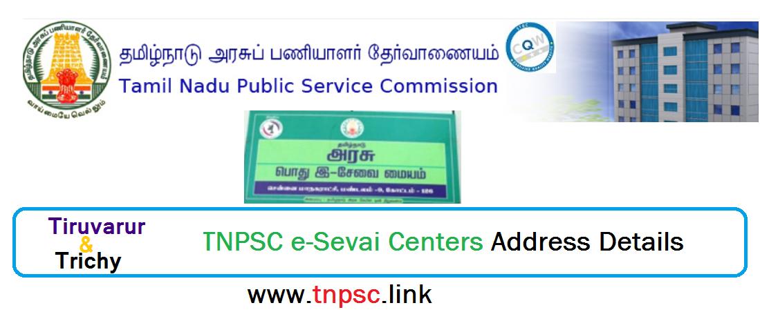 trichy - tiruvarur TNPSC e-Sevai Centers Address Details - tnpsclink