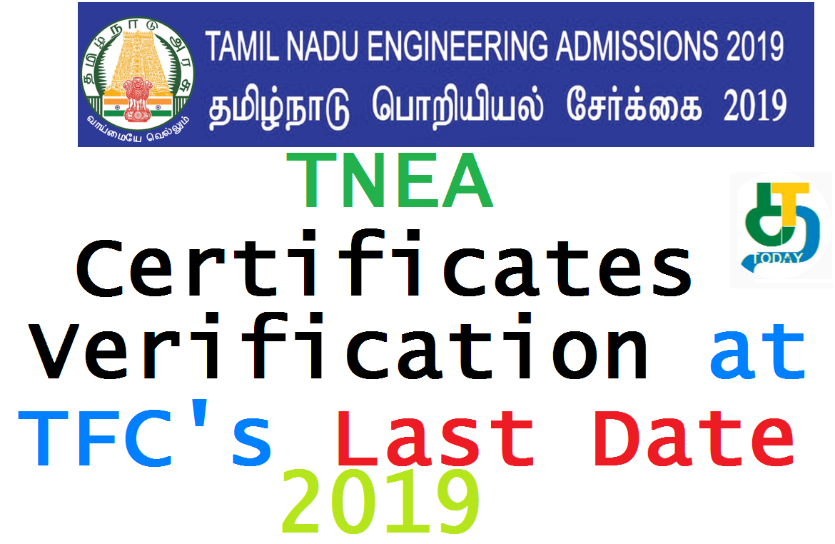 TNEA Certificates Verification at TFC's Last Date 2019