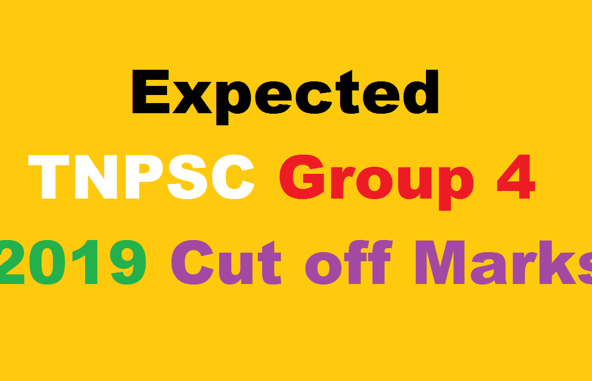 Expected TNPSC Group 4 2019 Cut off Marks
