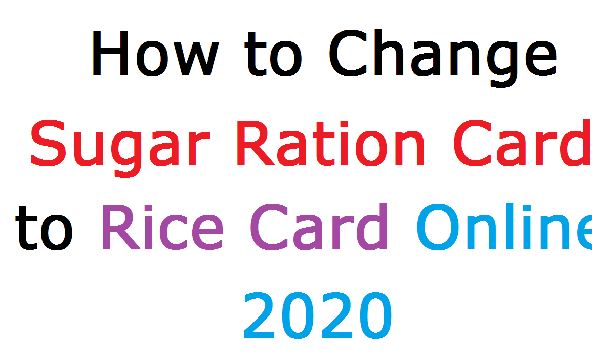 How to Change Sugar Ration Card to Rice Card Online 2020